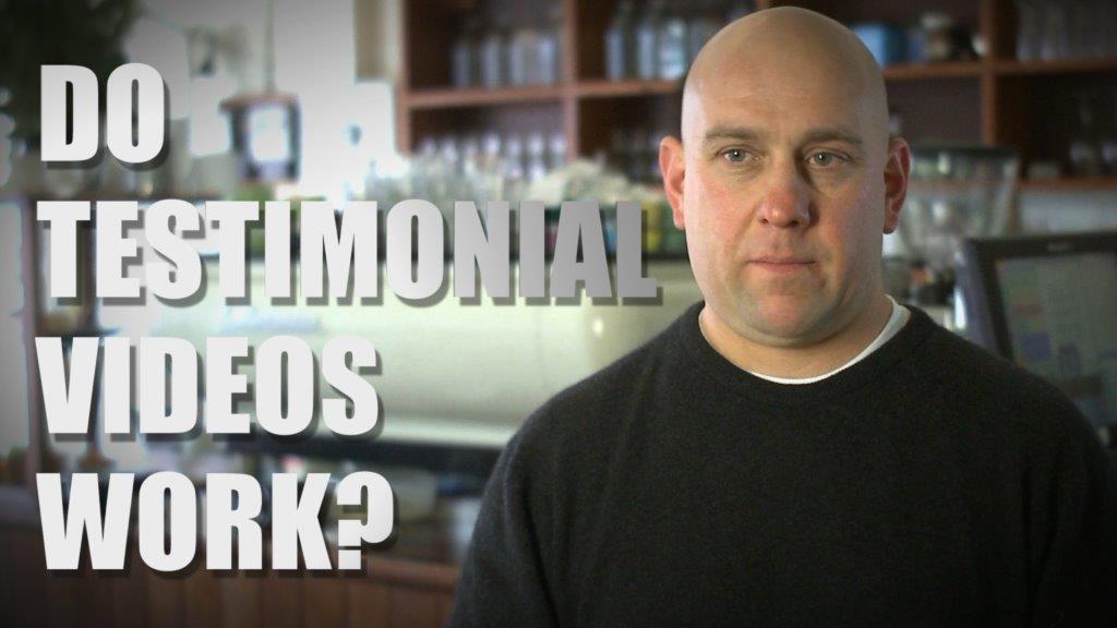 DO TESTIMONIAL VIDEOS WORK