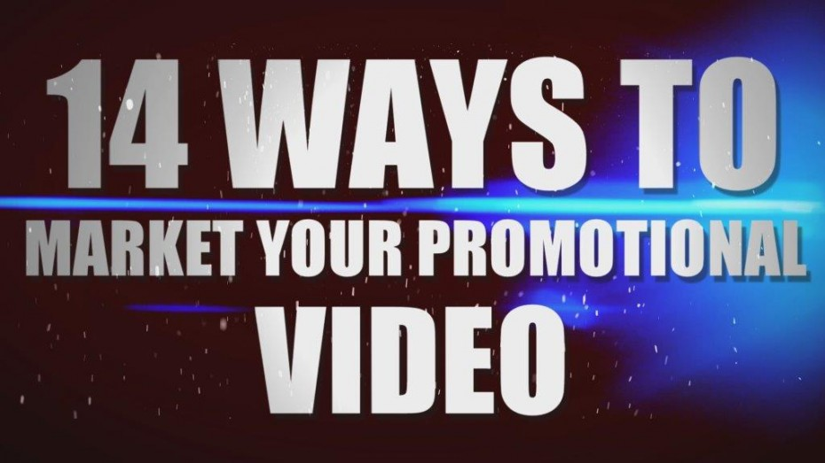 WAYS TO MARKET A PROMOTIONAL VIDEO