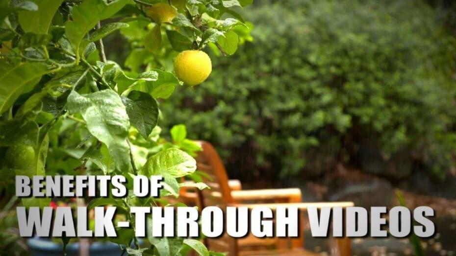 Benefits of Walk-Through Videos