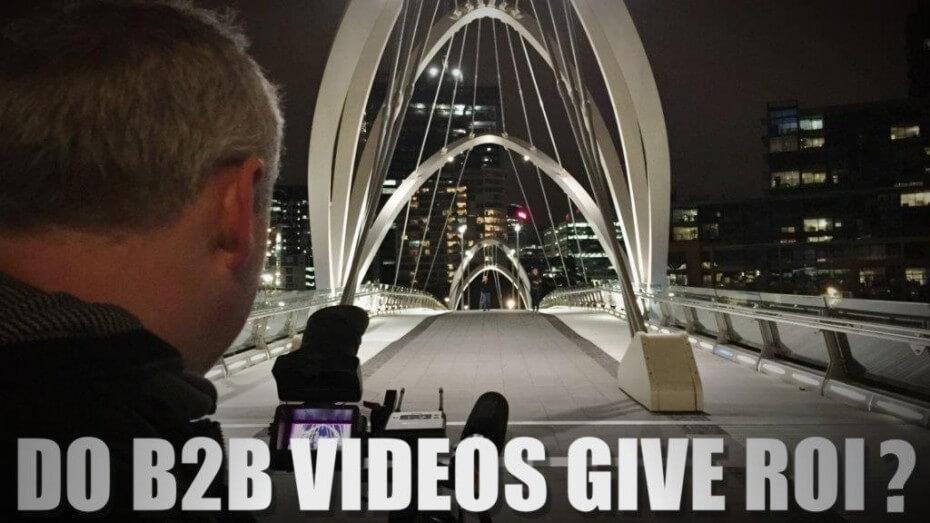 Do B2B Videos Give a ROI