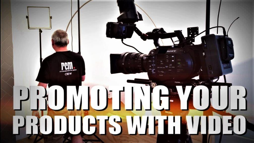 Promoting your products with video